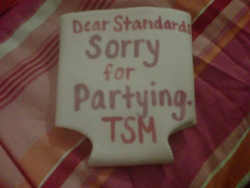 TSM Koozie: Dear Standards, Sorry for Partying.