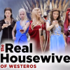 "The Real Housewives Of Westeros Is Every ""Game Of Thrones"" Fan's Dream"